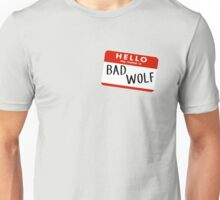 Hello My name is Bad Wolf Unisex T-Shirt