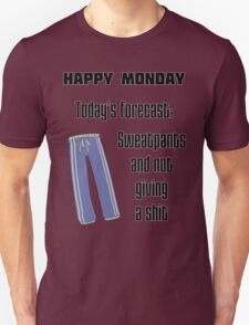 Happy Monday, or not. T-Shirt