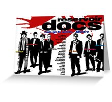 Reservoir Docs (Print) Greeting Card