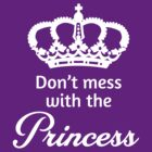 Don't mess with the princess by keepers