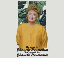 My name is Blanche Devereaux by generalbubbyy