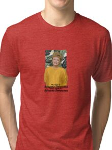 My name is Blanche Devereaux Tri-blend T-Shirt