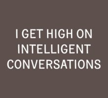 I get high on intelligent conversations by keepers
