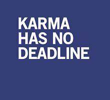Karma has no deadline Unisex T-Shirt