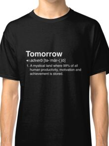 Funny Definition of Tomorrow Classic T-Shirt