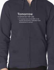 Funny Definition of Tomorrow Zipped Hoodie