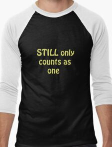 Still Only Counts As One Men's Baseball ¾ T-Shirt