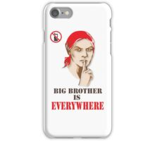 Big Brother is everywhere iPhone Case/Skin
