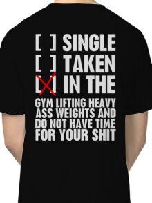 Relationship status GYM Classic T-Shirt