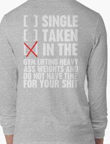 Relationship status GYM Long Sleeve T-Shirt