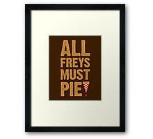 All Freys Must Pie Framed Print