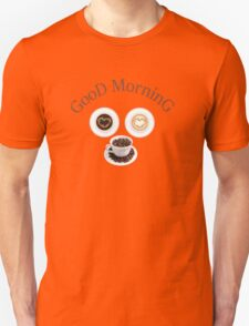 Good morning with coffee T-Shirt