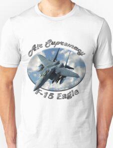 F-15 Eagle Air Supremacy Unisex T-Shirt