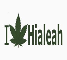 0168 I Love Hialeah by Ganjastan
