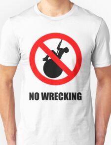 No Wrecking T-Shirt