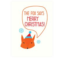 The Fox says Merry Christmas! Art Print