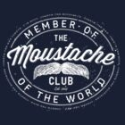 MOVEMBER - Moustache Club of the World (white) by gazbar