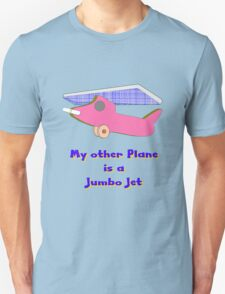 My other Plane is a Jumbo Jet T-shirt Unisex T-Shirt