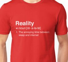 Funny Definition of Reality Unisex T-Shirt