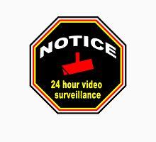 24 Hour Video Surveillance  Unisex T-Shirt