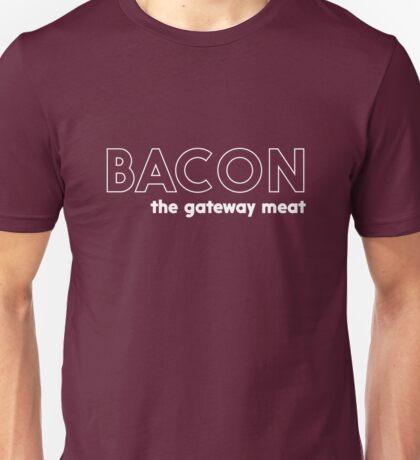 Bacon. The Gateway Meat Unisex T-Shirt