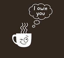 Coffee. I own you illustration Unisex T-Shirt