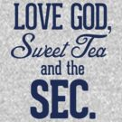 Love God, Sweet Tea and the SEC navy blue by RexLambo