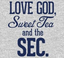 Love God, Sweet Tea and the SEC navy blue T-Shirt