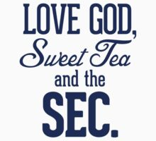 Love God, Sweet Tea and the SEC navy blue Kids Clothes