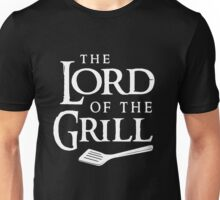 The lord of the grill Unisex T-Shirt