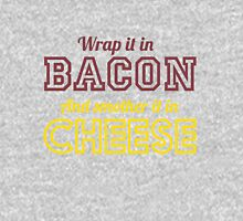 Wrap in bacon and smother in cheese Unisex T-Shirt