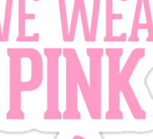 On Wednesdays We Wear Pink Breast Cancer Awareness Ribbon Sticker