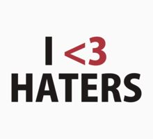 I <3 haters T-Shirt