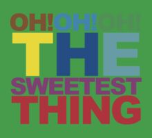 The sweetest thing  Kids Tee