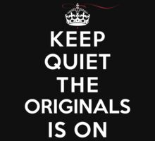 Keep Quiet The Originals is On (DS) Kids Clothes