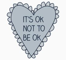 It's Ok Not To Be Ok by SusannaFM
