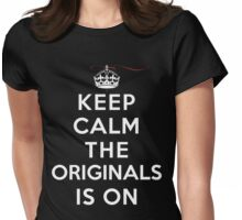 Keep Calm The Originals is On (DS) Womens Fitted T-Shirt