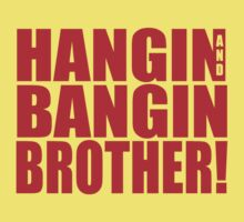 Hangin & Bangin Brother!  by antdragonist