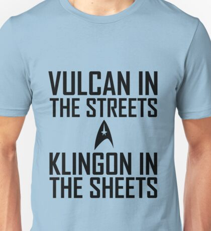 Vulcan in the streets Klingon in the sheets Unisex T-Shirt
