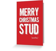 Merry Christmas Stud Muffin  Greeting Card