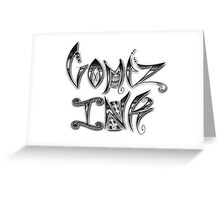 Gomez InK Greeting Card