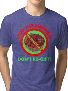 No Holiday Fruitcake Tri-blend T-Shirt