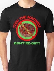 No Holiday Fruitcake Unisex T-Shirt