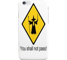 you shall not pass funny iPhone Case/Skin