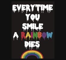 Everytime You Smile A Rainbow Dies  by LaceyDesigns