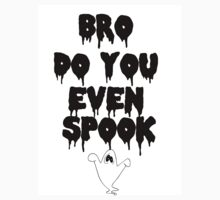 Bro Do You Even Spook Unisex Shirt by LaceyDesigns