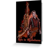 Firefly - Aim To Misbehave Greeting Card