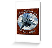 F-15 Eagle Air Supremacy Greeting Card