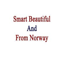 Smart Beautiful And From Norway  Photographic Print