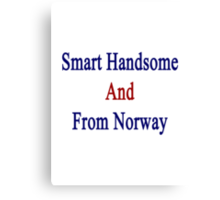 Smart Handsome And From Norway  Canvas Print